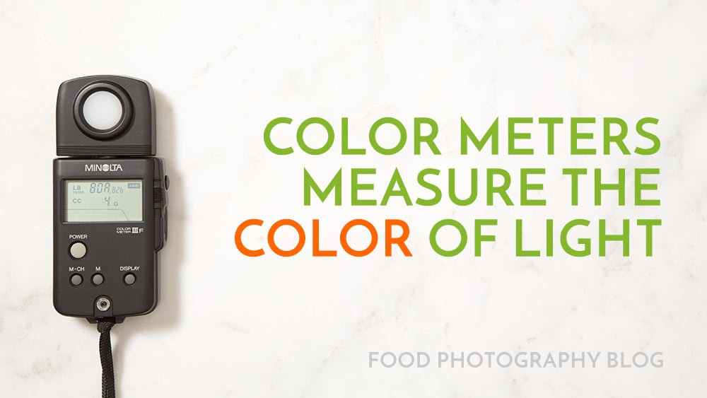 Color Meter | Food Photography Blog