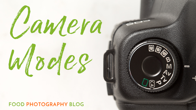 What are camera modes | Food Photography Blog