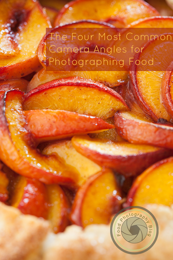 Camera Angles for Food | Food Photography Blog