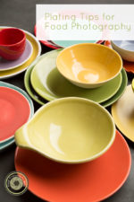 How to Pick the Perfect Plate for Your Food Photos:  Five Tips from a Prop Stylist