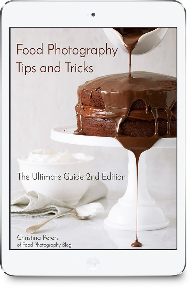 Food Photography Tips and Tricks 2nd Edition