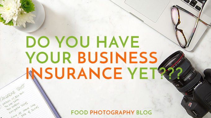 Photography Business Insurance | Food Photography Blog