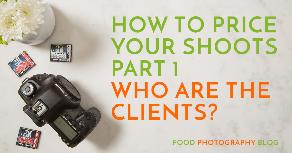How To Price Food Photography Photo Shoots Part 1 - Who Are