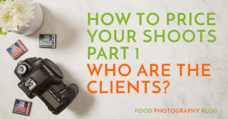 How To Price Food Photography Photo Shoots Part 1 – Who Are The Clients?
