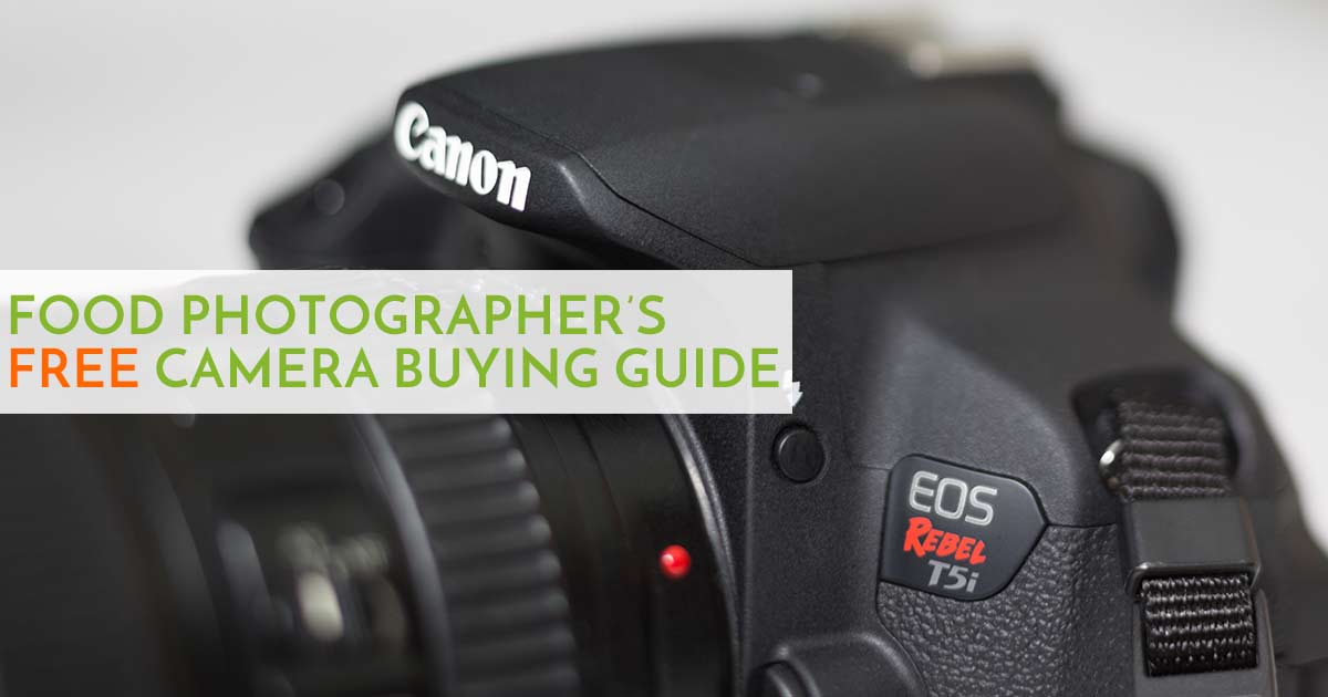 Free Camera Buyer's Guide | Food Photography Blog