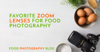 The Best Zoom Lenses For Food Photography