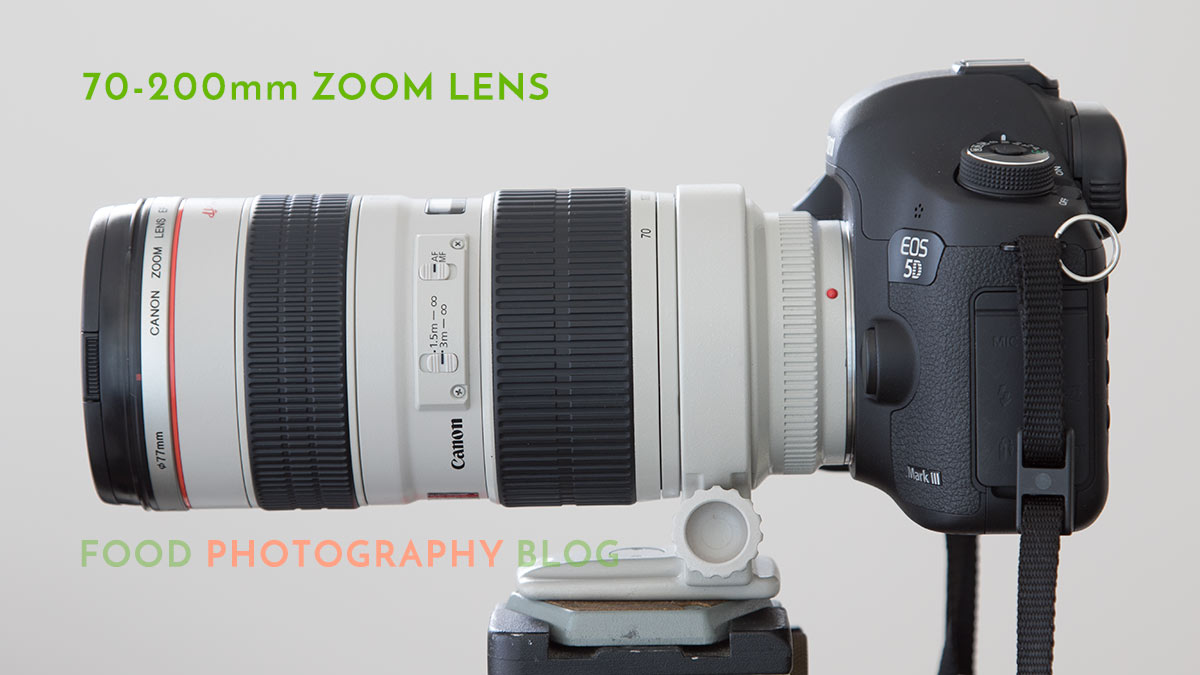 Canon 70-200mm Lens | Food Photography Blog