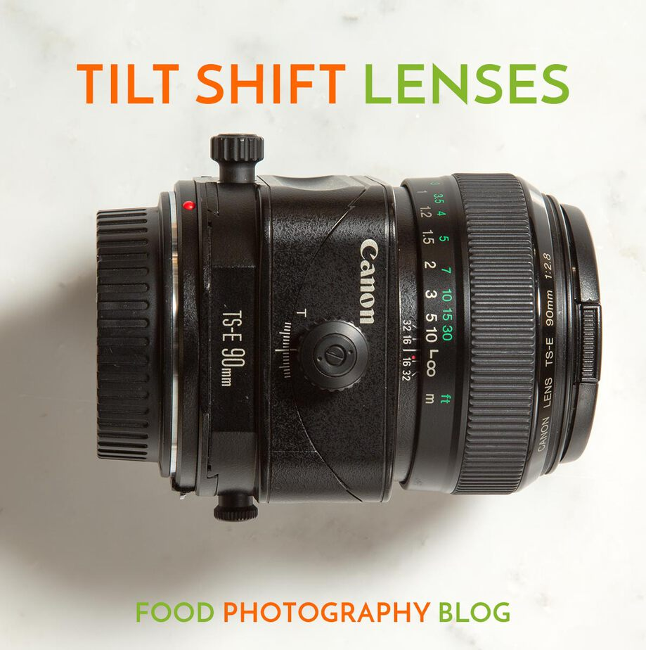 Tilt Shift Lenses For Food Photography | Food Photography Blog