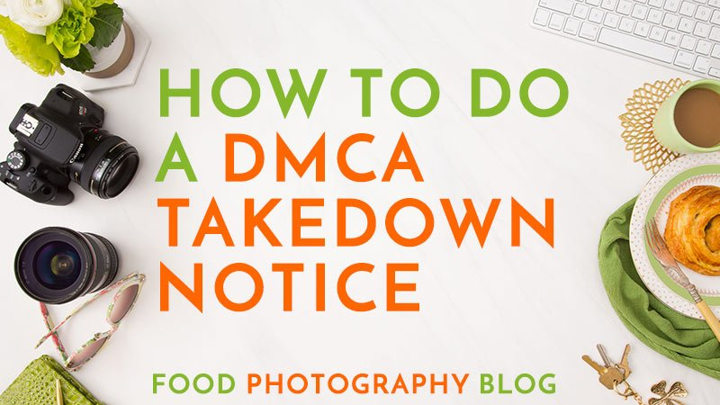 dmca takedown notice food photography blog
