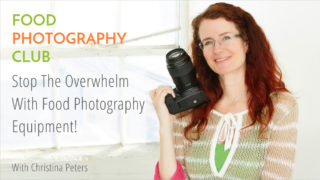 We have a free food photography webinar for you – Stop The Overwhelm With Food Photography Equipment